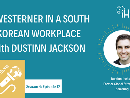 S4:E13 A Westerner in a South Korean Workplace with Dustinn Jackson