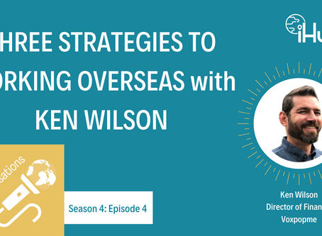 S4:E4 Three Strategies to Working OverSeas with Ken Wilson