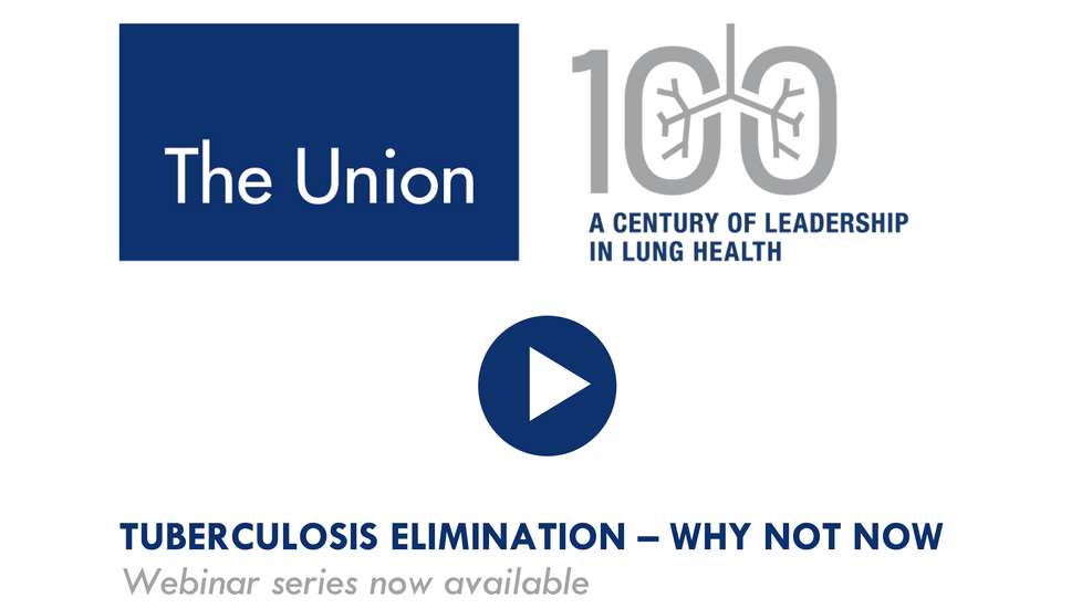 """The Union presents webinar series: """"Tuberculosis Elimination – Why Not Now"""""""