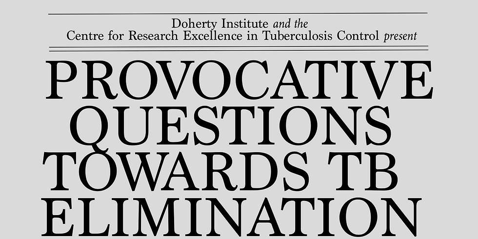 Provocative Questions Towards TB Elimination Symposium