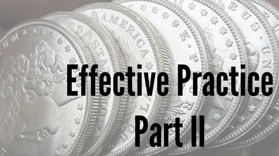 Effective Practice Part II