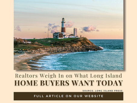 A Look Into What Long Island Homebuyers Look For Today