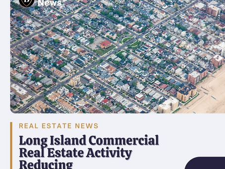 Long Island Commercial Real Estate Activity Reducing