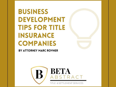 Business Development Tips for Title Insurance Companies
