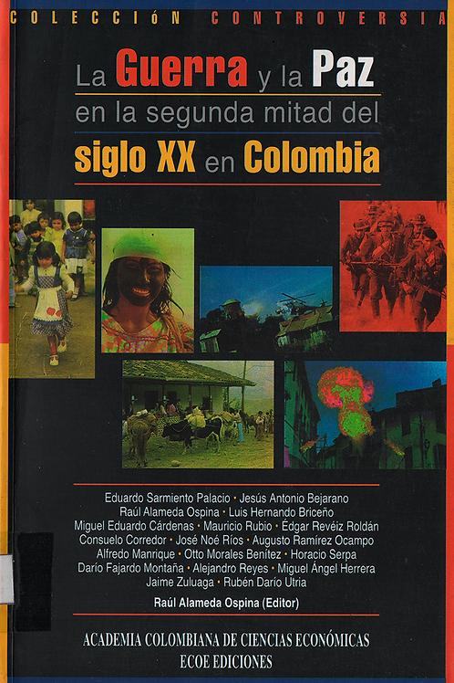 La guerra y la paz en la segunda mitad del siglo XX en Colombia