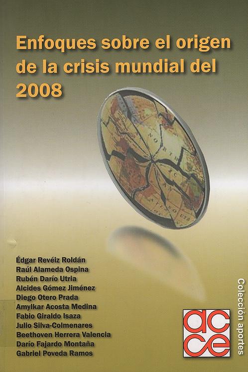 Enfoques sobre el origen de la crisis mundial de 2008