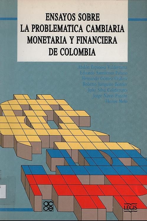 Ensayos sobre la problemática cambiaria, monetaria y financiera de Colombia