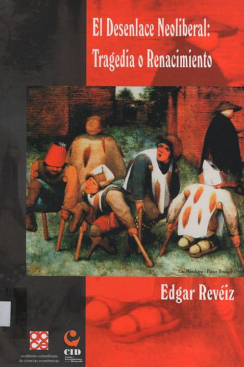 El desenlace neoliberal: tragedia o renacimiento
