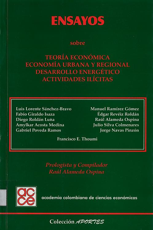 Ensayos sobre teoría económica, economía urbana y regional...