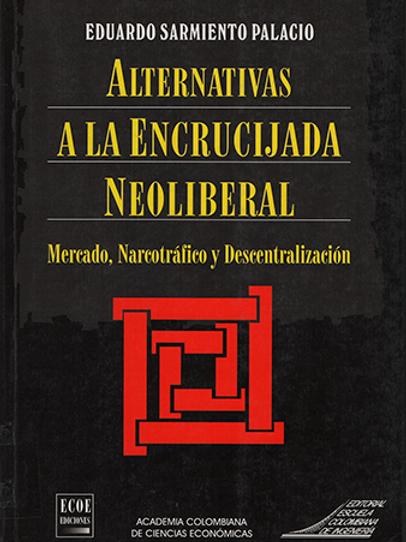 Alternativas a la encrucijada neoliberal.