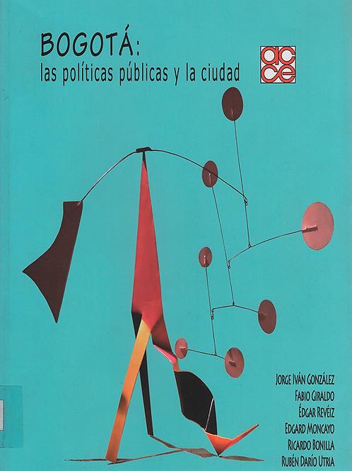 Bogotá: las políticas públicas y la ciudad