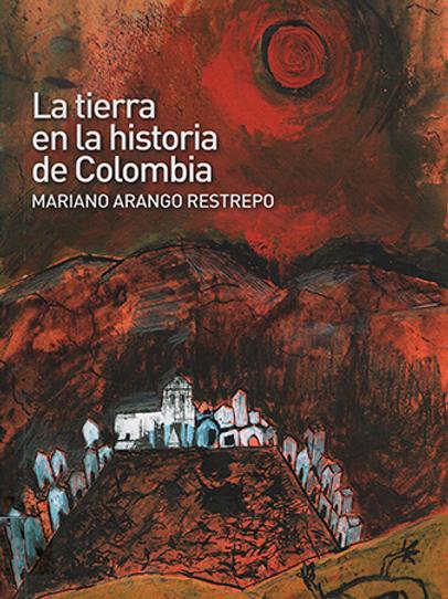 La tierra en la historia de Colombia