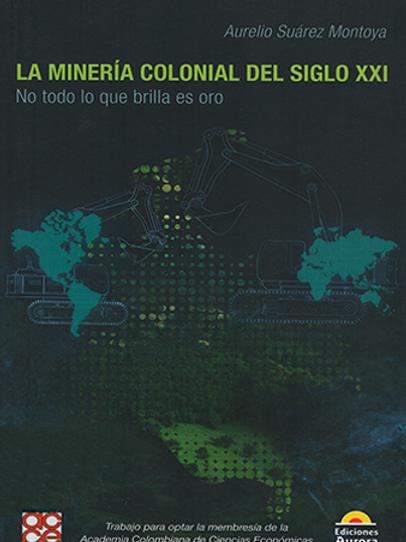 La minería colonial del siglo XXI. No todo lo que brilla es oro