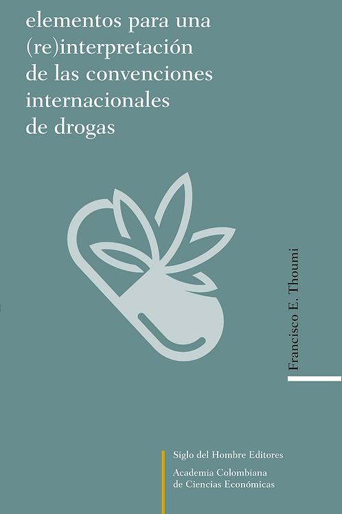 Elementos para una (re)interpretación convenciones internacionales de drogas