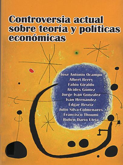 Controversia actual sobre teoría y política económicas