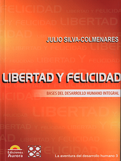 Libertad y felicidad: bases del desarrollo humano integral