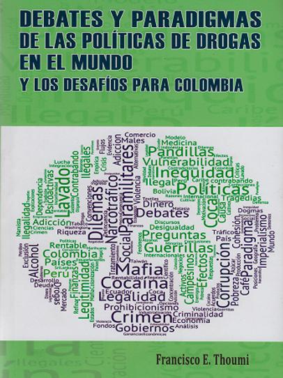 Debates y paradigmas de las políticas de drogas en el mundo y los desafíos para