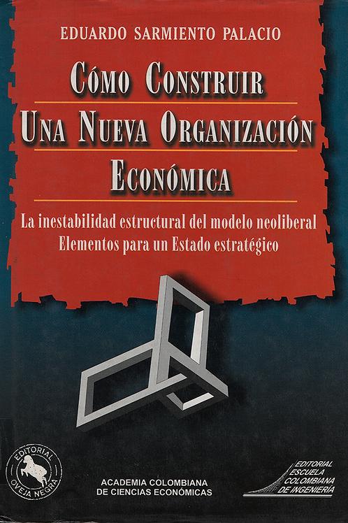 Cómo construir una nueva organización económica.