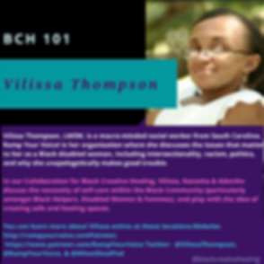 Vilissa Thompson, LMSW, is amacro-minded social worker from South Carolina. Ramp Your Voice! is her organization where she discusses the issues that matter to her as a Black disabled woman, including intersectionality, racism, politics, and why she unapologetically makes good trouble.  In our Collaboration for Black Creative Healing, Vilissa, Natasha & Adenike discuss the necessity of self-care within the Black Community (particularly amongst Black Helpers, Disabled Women & Femmes), and play with the idea of creating safe and healing spaces.  You can learn more about Vilissa online at these locations:Website: http://rampyourvoice.comPatreon: https://www.patreon.com/RampYourVoiceTwitter: @VilissaThompson, @RampYourVoice, & @WheelDealPod