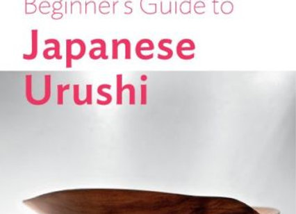Beginner's Guide to Japanese Urushi