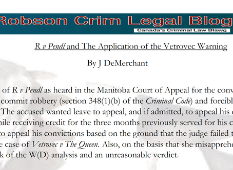R v Pendl & The Application of the Vetrovec Warning - By J DeMerchant