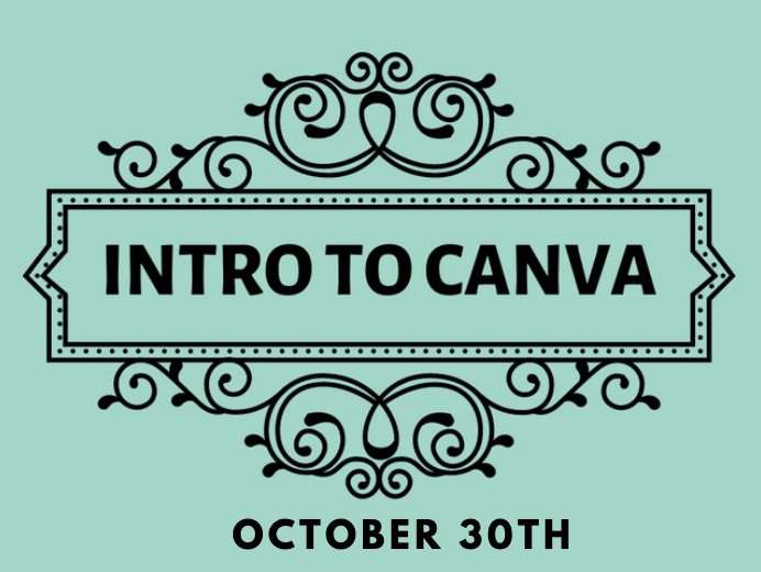 Intro to Canva October 30th @ 2pm MST