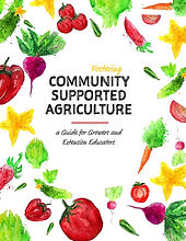 Fostering Community Supported Agriculture: A Guide for Growers and Extension Educators