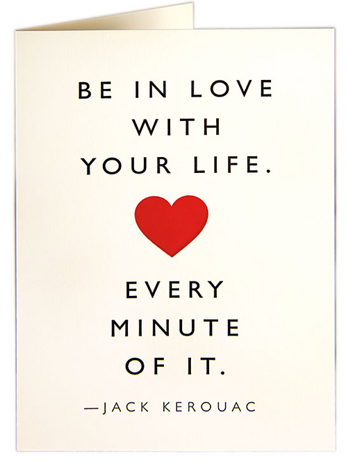 Be in Love with Your Life Greetings Card