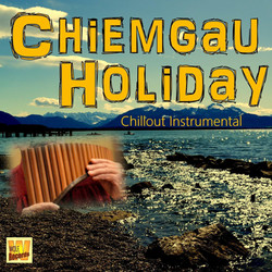 CHIEMGAU HOLIDAY Chillout Instrument