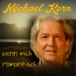 MICHAEL KORN - Nenn mich romantisch