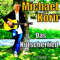 """MICHAEL KORN """"Das Kutscherlied"""""""