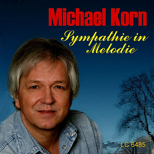 "MICHAEL KORN ""Sympathie in Melodie"""