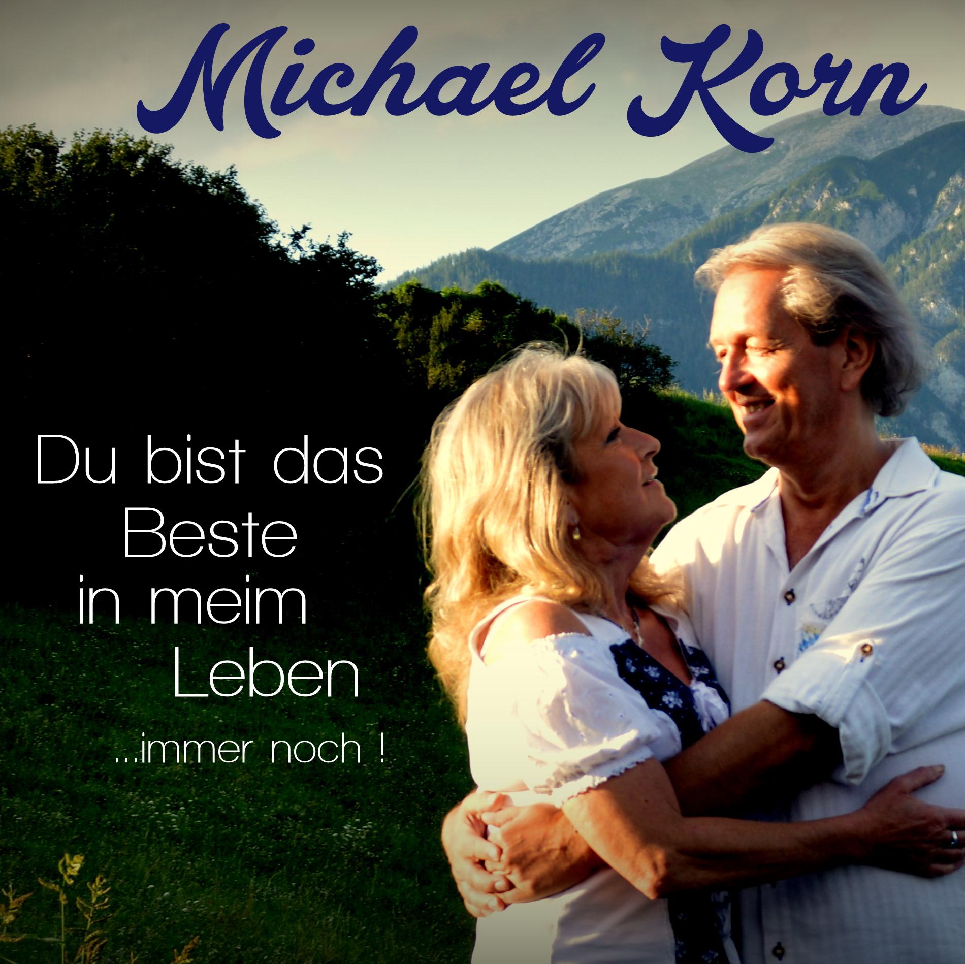 MICHAEL KORN Du bist das Beste_immer noch