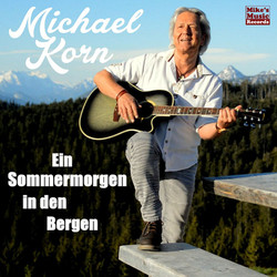 MICHAEL KORN - Ein Sommermorgen in den Bergen