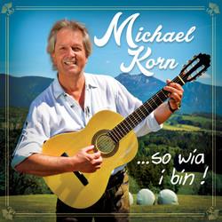 """MICHAEL KORN """"...so wia i bin !"""""""