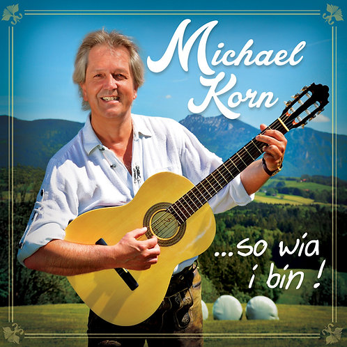 "MICHAEL KORN ""so wia i bin !"