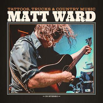 Matt Ward - Tattoos Trucks and Country M