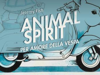 """Per amore della Vespa """"ANIMAL SPIRIT"""" di Jeremy Fish"""