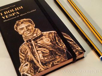 I BOLIDI VESPA: Alfonso Vivaldini firma una Moleskine dedicata alla vita e alle imprese di Giuseppe