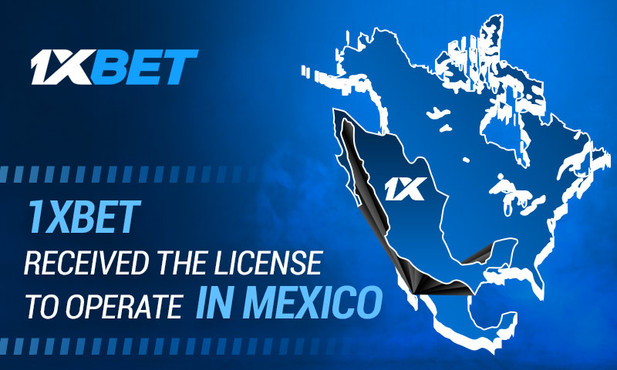 1xBet received the License to Operate in Mexico