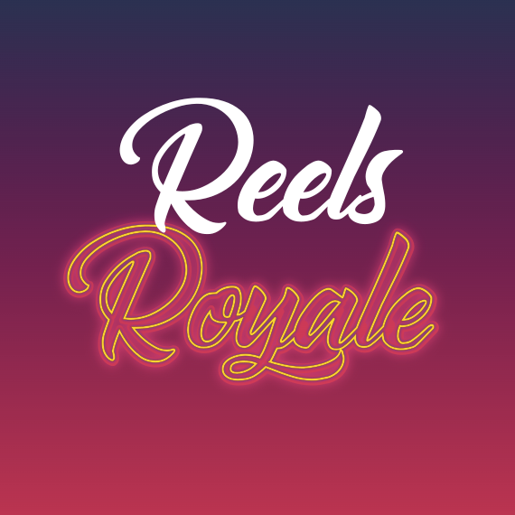 Reels Royal