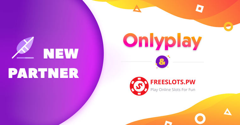 Onlyplay and Freeslots Become Partners