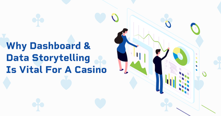 Why Dashboard And Data Storytelling Is Vital For A Casino