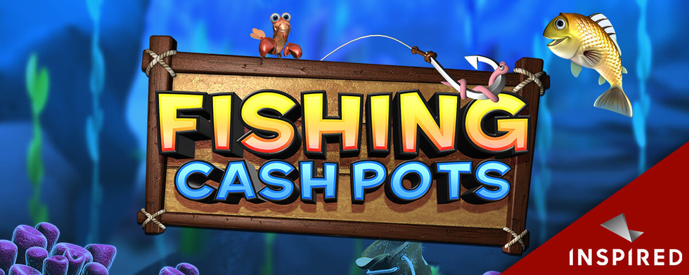 Inspired Launches Fishing Cash Pots, A Fun Fishing-Themed Online & Mobile Slot Game