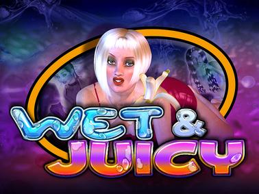 Wet and Juicy