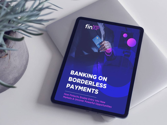 FinXP - How Payments Strategy Enables Growth Into New Markets