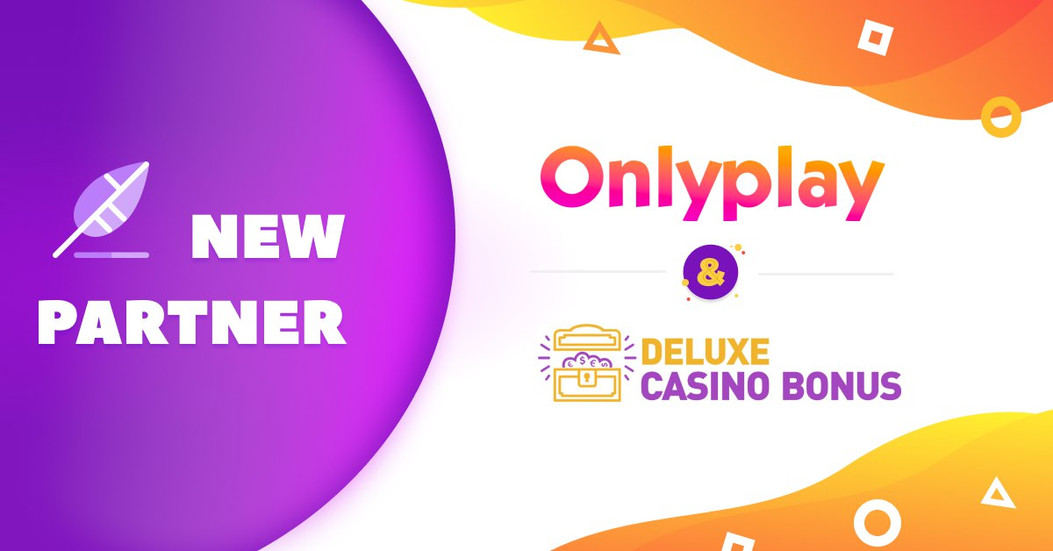 Onlyplay Partner With Deluxe Casino Bonus