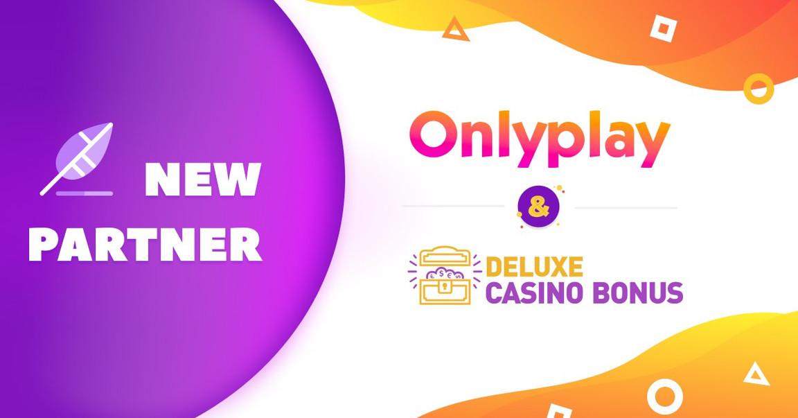 Onlyplay Partner With Deluxe Casino Bonus