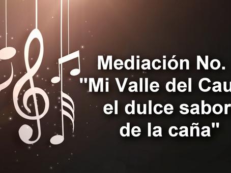 Mediación N°3 - Mi Valle del Cauca, el dulce sabor de la caña