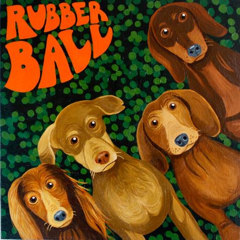 """""""Rubber Ball"""""""